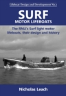 Surf Motor Lifeboats : The RNLI's Surf light motor lifeboats, their design and history - Book
