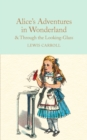 Alice's Adventures in Wonderland & Through the Looking-Glass : And What Alice Found There - Book