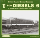 D For Diesels : 6 : A Review of BR's Early Diesel Fleet - Book