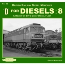 D For Diesels : 8 : A Review of BR's Early Diesel Fleet - Book