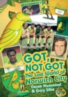 Got, Not Got: Norwich City : The Lost World of Norwich City - Book