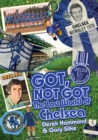 Got, Not Got: Chelsea : The Lost World of Chelsea Football Club - Book