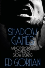 Shadow Games and Other Sinister Stories of Show Business - Book