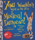 You Wouldn't Want To Be In A Medieval Dungeon! - Book