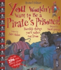 You Wouldn't Want To Be A Pirate's Prisoner! - Book