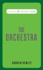 The Orchestra : Classic FM Handy Guides - eBook