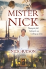 Mister Nick : Playing the Field, Sailing the Seas, Cooking Up Storms - Book