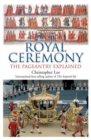 Royal Ceremony : The Pageantry Explained - Book