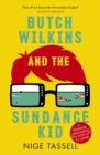 Butch Wilkins and the Sundance Kid : A Teenage Obsession with TV Sport - Book