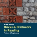 Bricks and Brickwork in Reading : Patterns and polychromy - Book