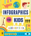 Infographics for Kids : Putting Information in the Picture - Book