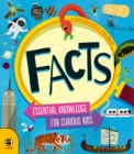 Facts : Essential Knowledge for Curious Kids - Book