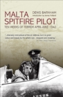 Malta Spitfire Pilot : Ten Weeks of Terror, April-June 1942 - eBook