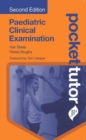 Pocket Tutor Paediatric Clinical Examination : Second Edition - Book