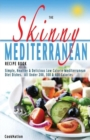 The Skinny Mediterranean Recipe Book : Healthy, Delicious & Low Calorie Mediterranean Dishes. All Under 300, 400 & 500 Calories - Book