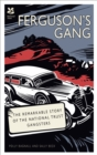 Ferguson's Gang : The Remarkable Story of the National Trust Gangsters - Book