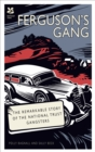 Ferguson's Gang : The Remarkable Story of the National Trust Gangsters - eBook
