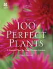 100 Perfect Plants : A Simple Plan for Your Dream Garden - Book