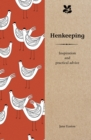 Henkeeping : Inspiration and Practical Advice for Beginners - Book