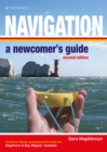 Navigation: A Newcomer's Guide : Navigation At Sea Made Simple - eBook