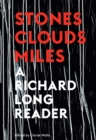 Stones, Clouds, Miles : A Richard Long Reader - Book