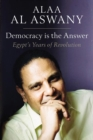 Democracy is the Answer - Egypt`s Years of Revolution - Book