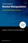 The Little Book of Market Manipulation : An Essential Guide to the Law - Book