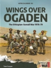 Wings Over Ogaden : The Ethiopian - Somali War, 1978 - 1979 - Book