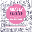 The Really Really Busy Person's Book on Marriage - Book