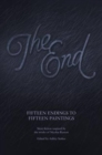 The End : Fifteen Endings to Fifteen Paintings - Book