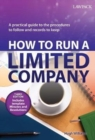 How to Run a Limited Company : A Practical Guide to the Procedures to Follow and Records to Keep - Book