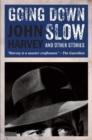 Going Down Slow and Other Stories - Book