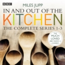 In and Out of the Kitchen : The Complete Series 1-3 - Book