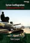 Syrian Conflagration : The Syrian Civil War, 2011-2013 - Book