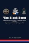 The Black Beret - Volume 1 : The History of South Africa's Armoured Forces Volume 1 - Beginnings to the Invasion of Madagascar 1942 - Book