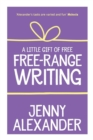 A Little Gift of Free-Range Writing - Book