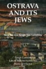 Ostrava and its Jews : `Now no-one sings you lullabies' - Book