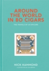 Around the World in 80 Cigars : Travels of an Epicure - Book