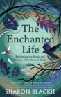 The Enchanted Life : Unlocking the Magic of the Everyday - eBook