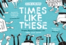Times Like These : Scene & Heard: Graphic Reports of Modern Life - Book