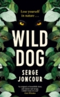 Wild Dog: Sinister and savage psychological thriller - Book