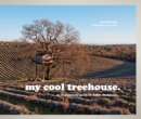 my cool treehouse : an inspirational guide to stylish treehouses - Book