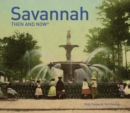 Savannah Then and Now (R) - Book