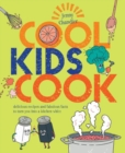 Cool Kids Cook : Delicious recipes and fabulous facts to turn into a kitchen whizz - Book