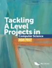 Tackling A Level Projects in Computer Science AQA 7517 - Book