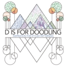 D is for Doodling : Inspiration for Stylish Patterning - Book