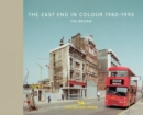 The East End In Colour 1980-1990 - Book