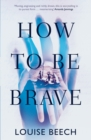 How To Be Brave - Book