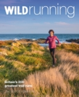 Wild Running : Britain's 200 Greatest Trail Runs - Book