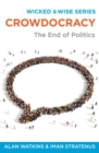 Crowdocracy : The End of Politics - Book